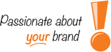 Passionate about YOUR brand